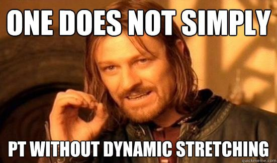 Be flexible in your fitness routine: boromir dynamic stretching